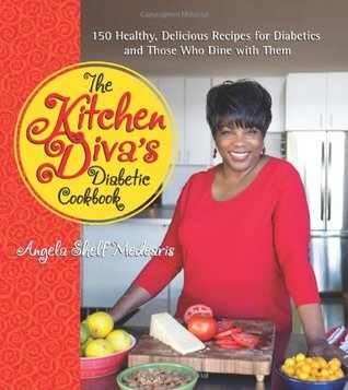 The Kitchen Divas Diabetic Cookbook: 150 Healthy, Delicious Recipes for Diabetics and Those Who Dine with Them