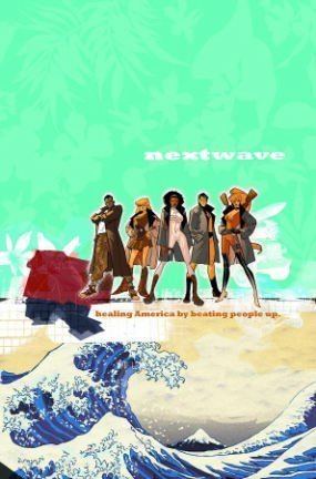 Nextwave, Agents of H.A.T.E., Vol. 1 by Warren Ellis