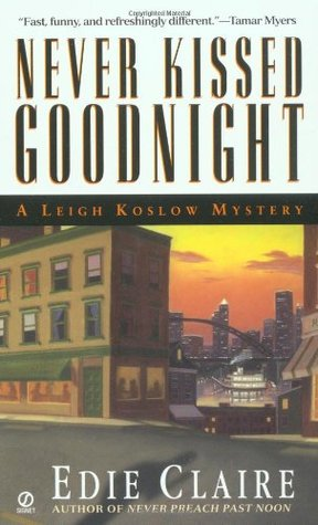 Free download online Never Kissed Goodnight (Leigh Koslow Mystery #4) by Edie Claire PDB