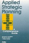 Applied Strategic Planning: How to Develop a Plan That Really Works