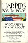What Are We Talking About?: The Harper's Forum Book