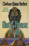 Out of the House of Life (Madelaine de Montalia, #1)
