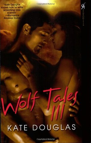 Wolf Tales III by Kate Douglas