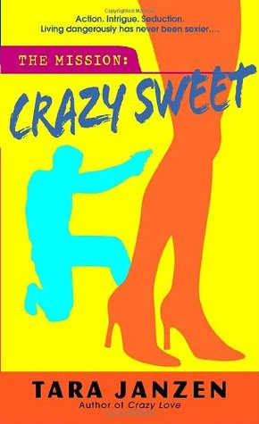 Crazy Sweet by Tara Janzen