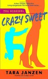 Crazy Sweet (Steele Street, #6)