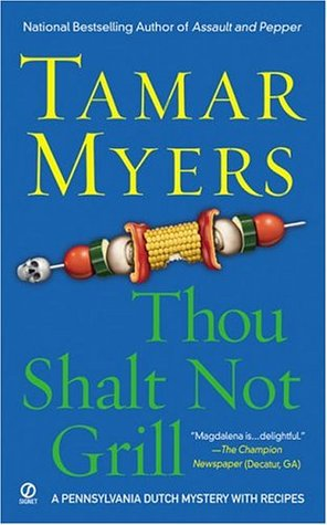 Thou Shalt Not Grill (Pennsylvania Dutch Mystery, #12)