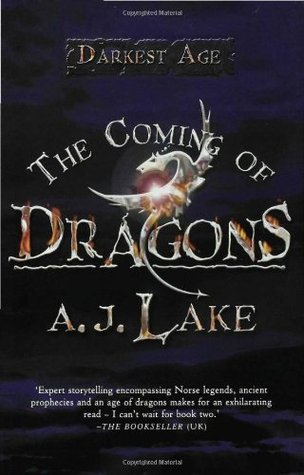 The Coming of Dragons (The Darkest Age, #1)