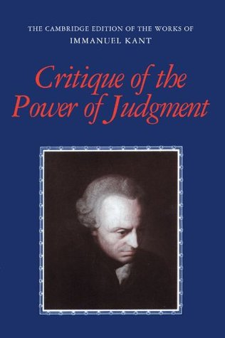 Critique of the Power of Judgment (Works of Immanuel Kant in Translation)