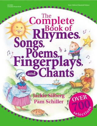 The Complete Book of Rhymes, Songs, Poems, Fingerplays and Ch... by Jackie Silberg