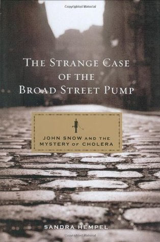 The Strange Case of the Broad Street Pump by Sandra Hempel