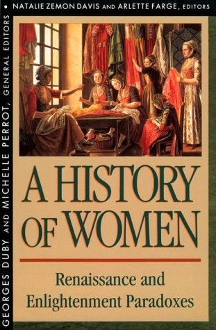A History of Women in the West, Volume III, Renaissance and t... by Georges Duby