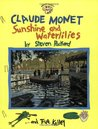 Claude Monet: Sunshine and Waterlilies: Sunshine and Waterlilies