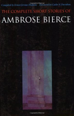 The Complete Short Stories by Ambrose Bierce