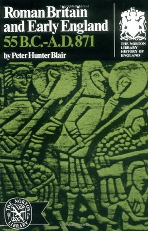 Roman Britain & Early England 55 BC-AD 871 by Peter Hunter Blair