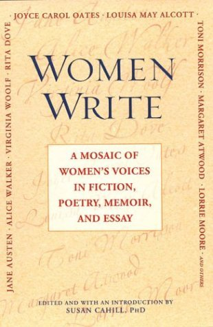 Women Write: A Mosaic Of Women's Voices in Fiction, Poetry, Memoir and Essay