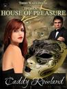 House of Pleasure by Caddy Rowland