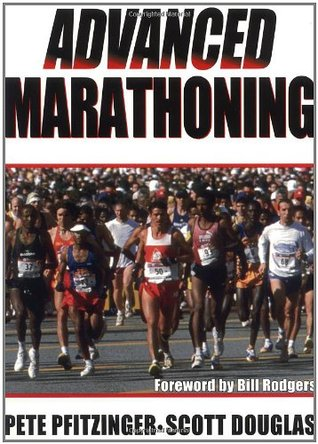 Advanced Marathoning by Scott  Douglas