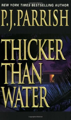 Thicker Than Water by P.J. Parrish