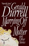 Marrying Off Mother: And Other Stories