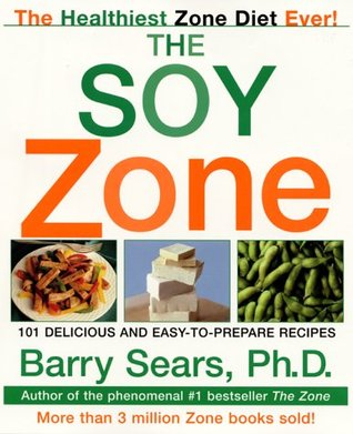 The Soy Zone by Barry Sears