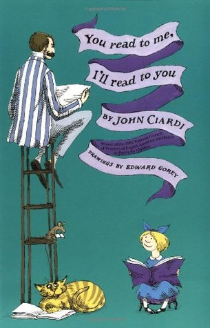 You Read to Me, I'll Read to You by John Ciardi