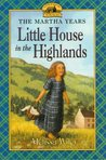 Little House in the Highlands (Little House: The Martha Years, #1)