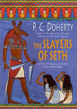 The Slayers of Seth by Paul Doherty