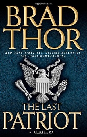 The Last Patriot by Brad Thor