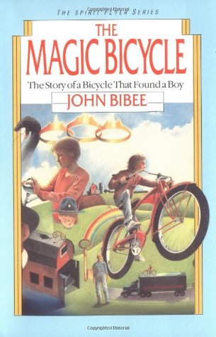 The Magic Bicycle by John Bibee