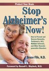Stop Alzheimer's Now: How to Prevent and Reverse Dementia, Parkinsons, ALS, Multiple Sclerosis, and Other Neurodegenerative Disorders