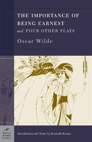 The Importance of Being Earnest and Four Other Plays by Oscar Wilde