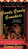 Goody Goody Gunshots (A Candy Shop Mystery, #4)