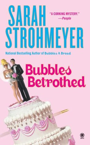 Bubbles Betrothed by Sarah Strohmeyer