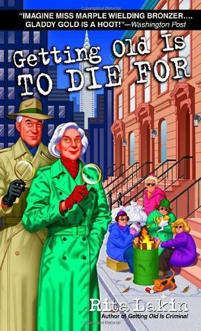 Getting Old Is to Die For by Rita Lakin