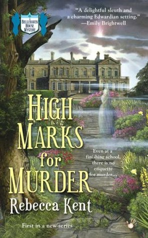 High Marks for Murder by Rebecca Kent