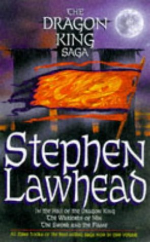 The Dragon King Saga by Stephen R. Lawhead