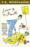 Leave It to Psmith (Psmith, #4 ; Blandings Castle, #2)