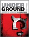Underground!: The Disinformation Guide to Ancient Civilizations, Astonishing Archaeology, and Hidden History