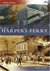 Harpers Ferry, West Virginia (Then and Now)