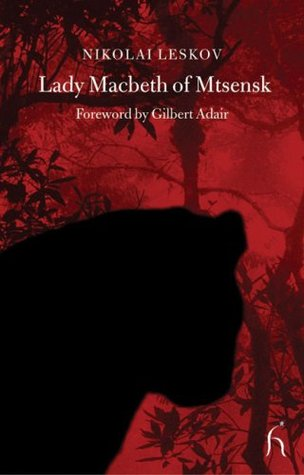Lady Macbeth of Mtsensk and Other Stories by Nikolai Leskov