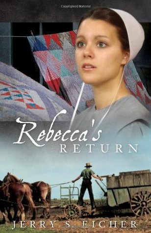 Rebecca's Return by Jerry S. Eicher