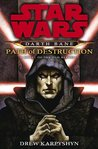 Path of Destruction (Star Wars: Darth Bane, #1)
