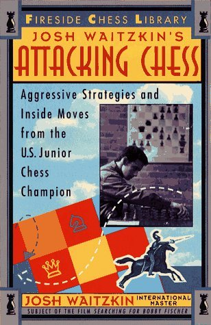 Attacking Chess by Josh Waitzkin