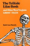 Telltale Lilac Bush and Other West Virginia Ghost Tales