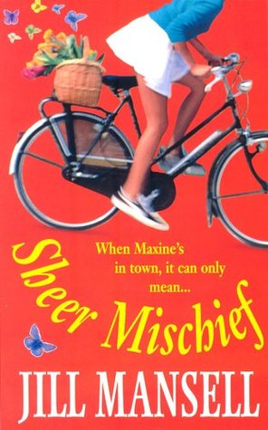 Sheer Mischief by Jill Mansell