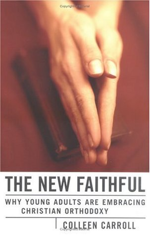 The New Faithful by Colleen Carroll Campbell