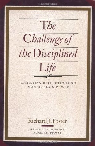 The Challenge of the Disciplined Life by Richard J. Foster