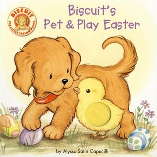 Biscuit's Pet & Play Easter by Alyssa Satin Capucilli