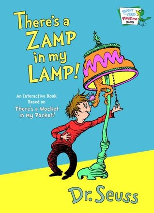 There's a Zamp in My Lamp! by Dr. Seuss