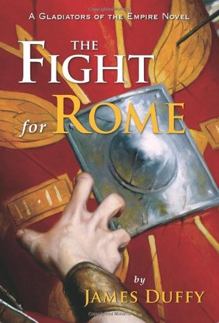 The Fight for Rome by James Duffy